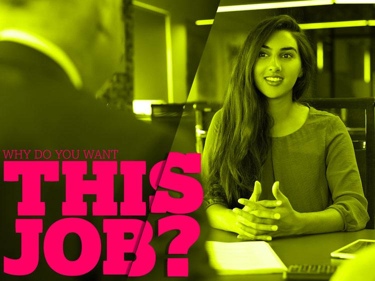 "How to answer the interview question ""Why do you want this job?"""