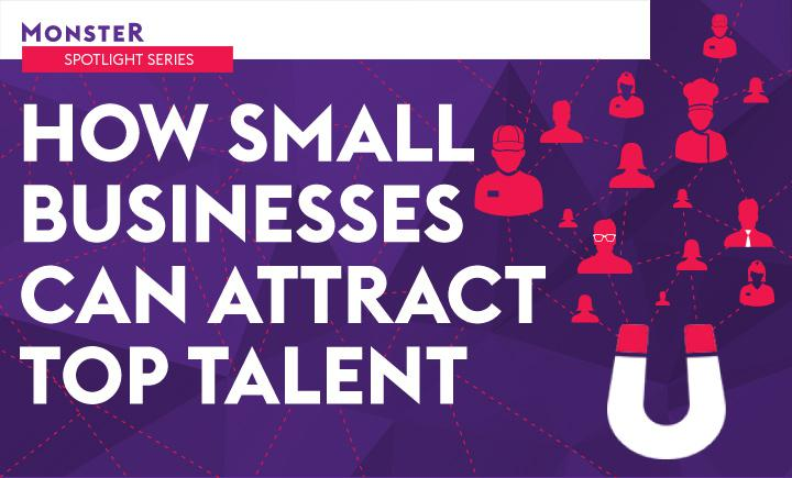 How small businesses can attract top talent: Build a strong employer brand