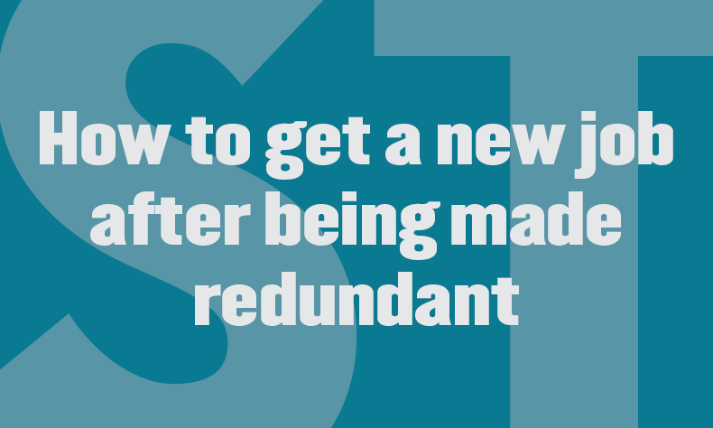 How to get a new job after being made redundant